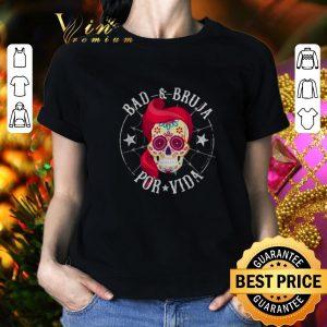 Hot Sugar Skull Bad & Bruja Por Vida shirt