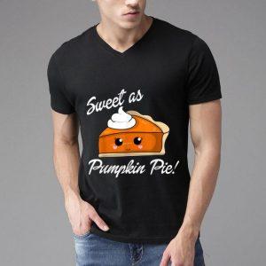 Original Sweet as Pumpkin Pie Cute Thanksgiving shirt