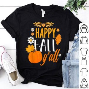Premium Happy Fall Y' All Autumn Thanksgiving Holiday shirt