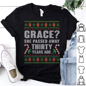 Top Grace She Passed Away Thirty Years Ago Christmas Sweater shirt