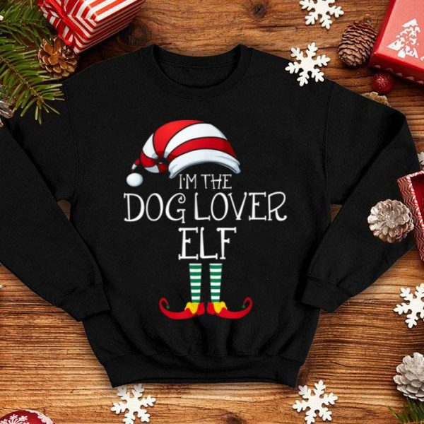Top I'm The Dog Lover Elf Family Matching Christmas Pet Owner shirt