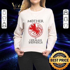 Cheap Mother Of German Shepherds Game of Thrones shirt