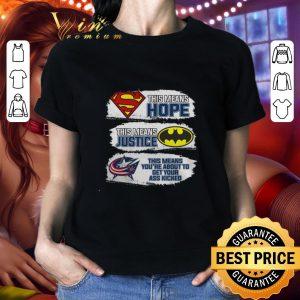 Funny Columbus Blue Jackets Superman means hope Batman your ass kicked shirt
