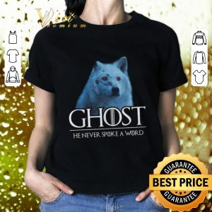 Funny Ghost He Never Spoke A Word Game Of Thrones shirt