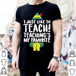 Official I Just Like to Teach Favorite Christmas Teacher Elf Gift sweater