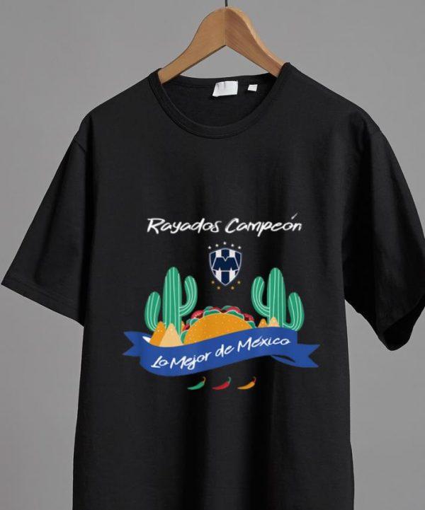 Original Futbol Monterrey Rayados Campeon Lo Mejor De Mexico shirt