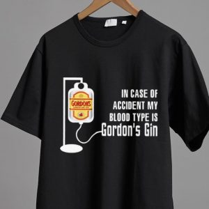 Top In Case Of Accident My Blood Type Is Gordon's Gin shirt 1