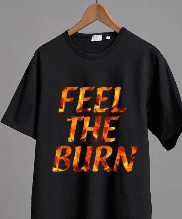 Awesome Feel The Burn shirt