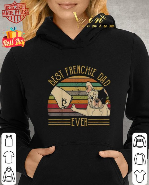 Cheap Best Frenchie Dad Ever Vintage shirt