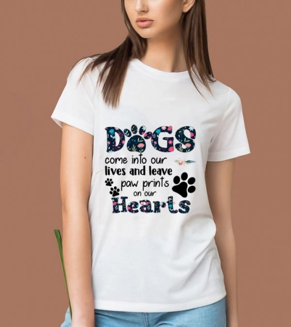 Great Floral Dogs Come Into Our Lives And Leave Paw Prints On Our Hearts shirt