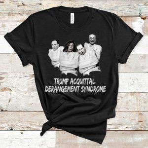 Original Acquittal Trump Acquittal Derangement Syndrome shirt