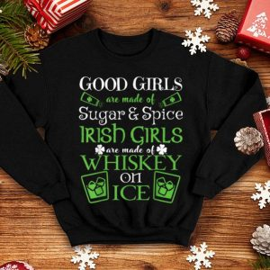Original Irish Girls are Whiskey on Ice St. Patrick's Day shirt