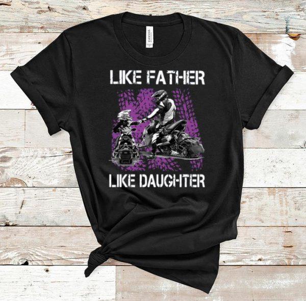 Original Like Father Like Daughter Motorbikes shirt