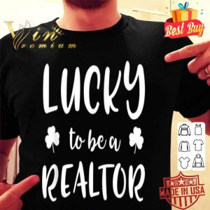 Real Estate Agent Gifts Lucky To Be A Realtor St Patricks shirt