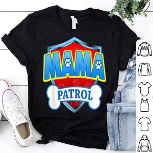 Awesome Funny Mama Patrol - Dog Mom, Dad For Men Women shirt