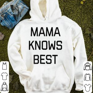 Awesome Mama Knows Best shirt