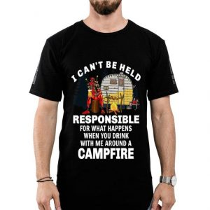 Camping Deadpool i can't be held responsible for what happens campfire shirt