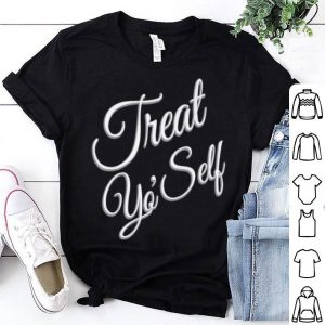 Nice Treat Yo Self Gift Funny Mother Mom Mama shirt