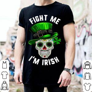 Premium St Patricks Day Fight Me I'm Irish Sugar Skull Day Of Dead shirt