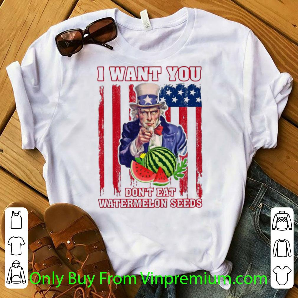 Pretty Uncle Sam I Want You Don't Eat Watermelon Seeds America Flag shirt