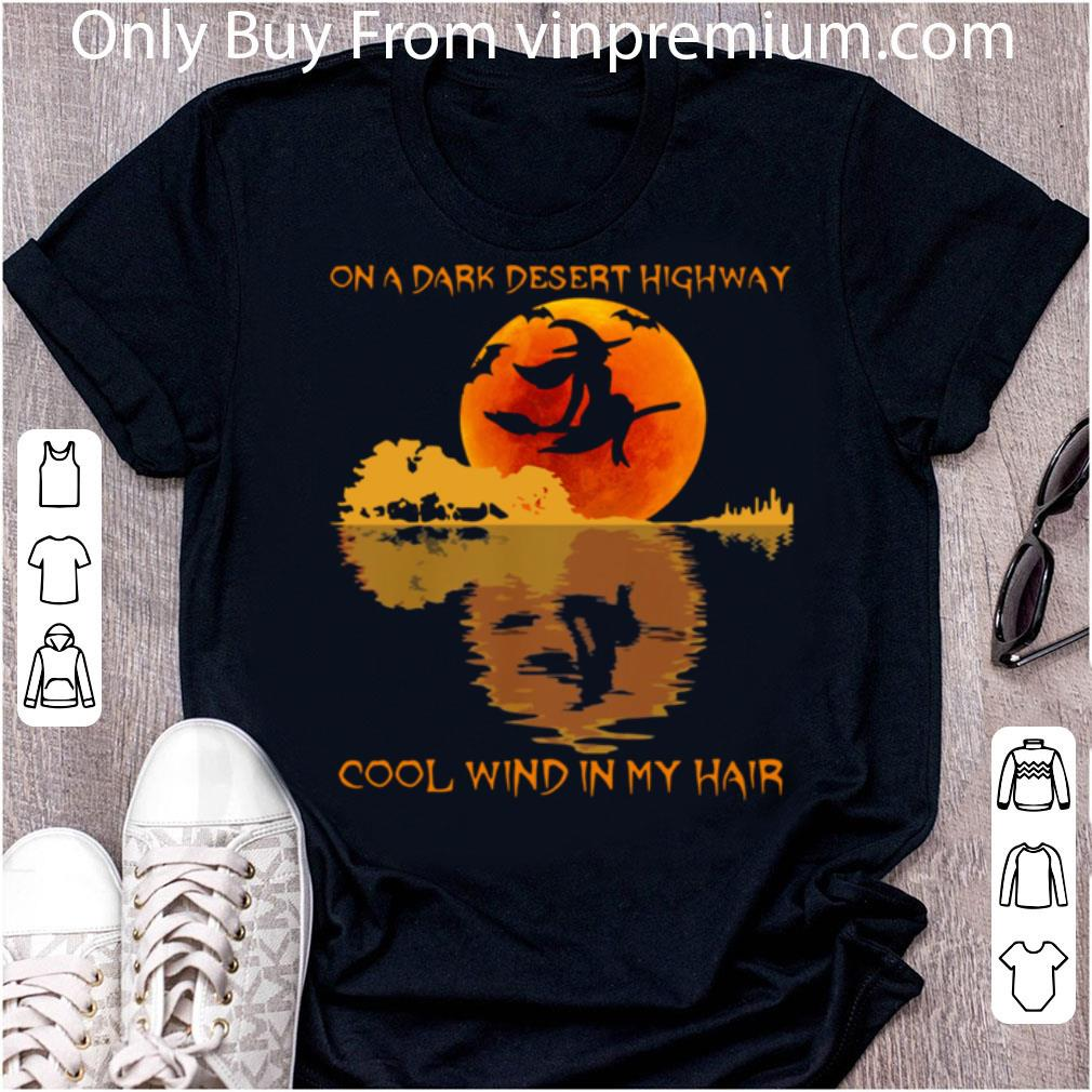 Awesome Halloween Witch On A Dark Desert Highway Cool Wind In My Hair shirt
