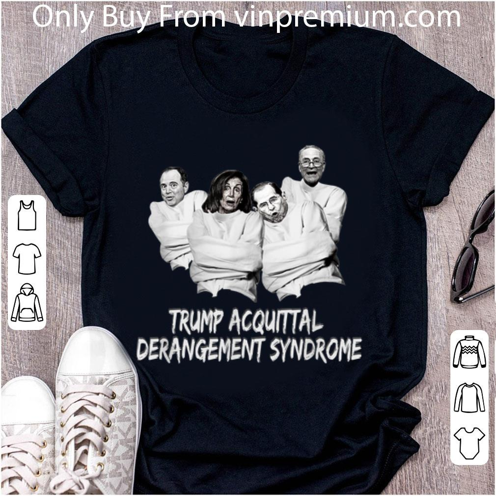 Awesome Acquittal Trump Acquittal Derangement Syndrome shirt