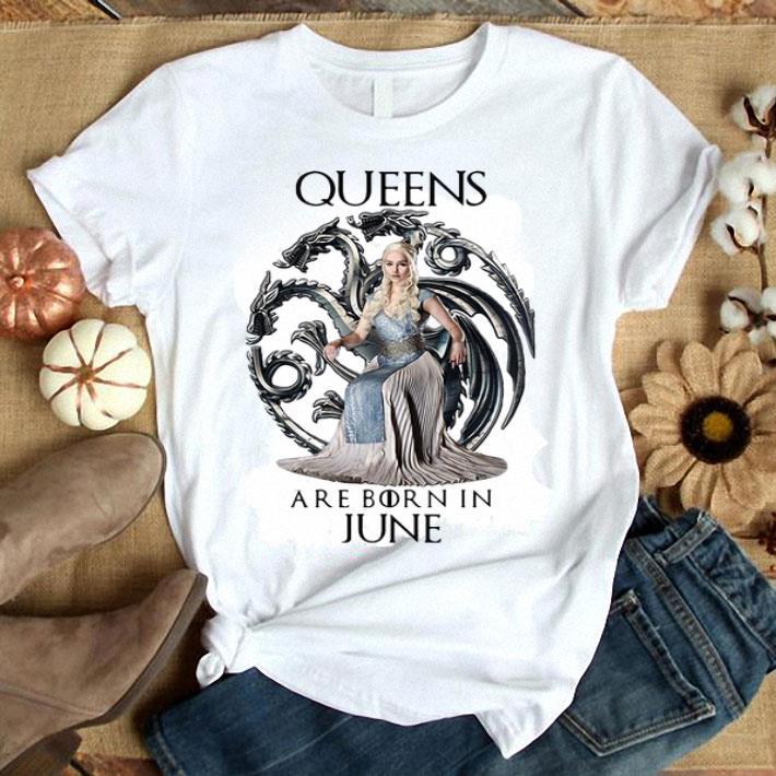 Daenerys Targaryen Queen are born in June Game Of Thrones shirt