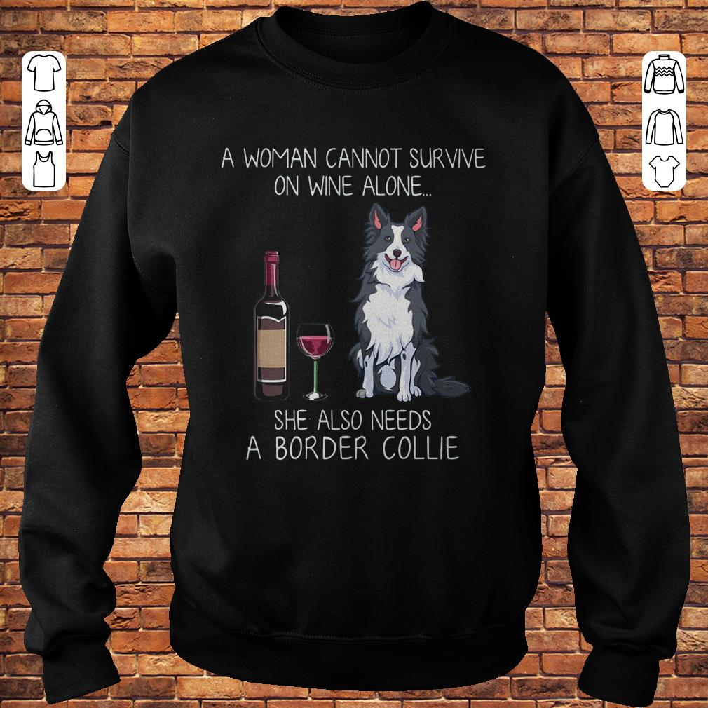 https://premiumleggings.net/images/2018/11/A-woman-cannot-survive-on-wine-alone-she-also-needs-a-Border-Collie-shirt-Sweatshirt-Unisex.jpg