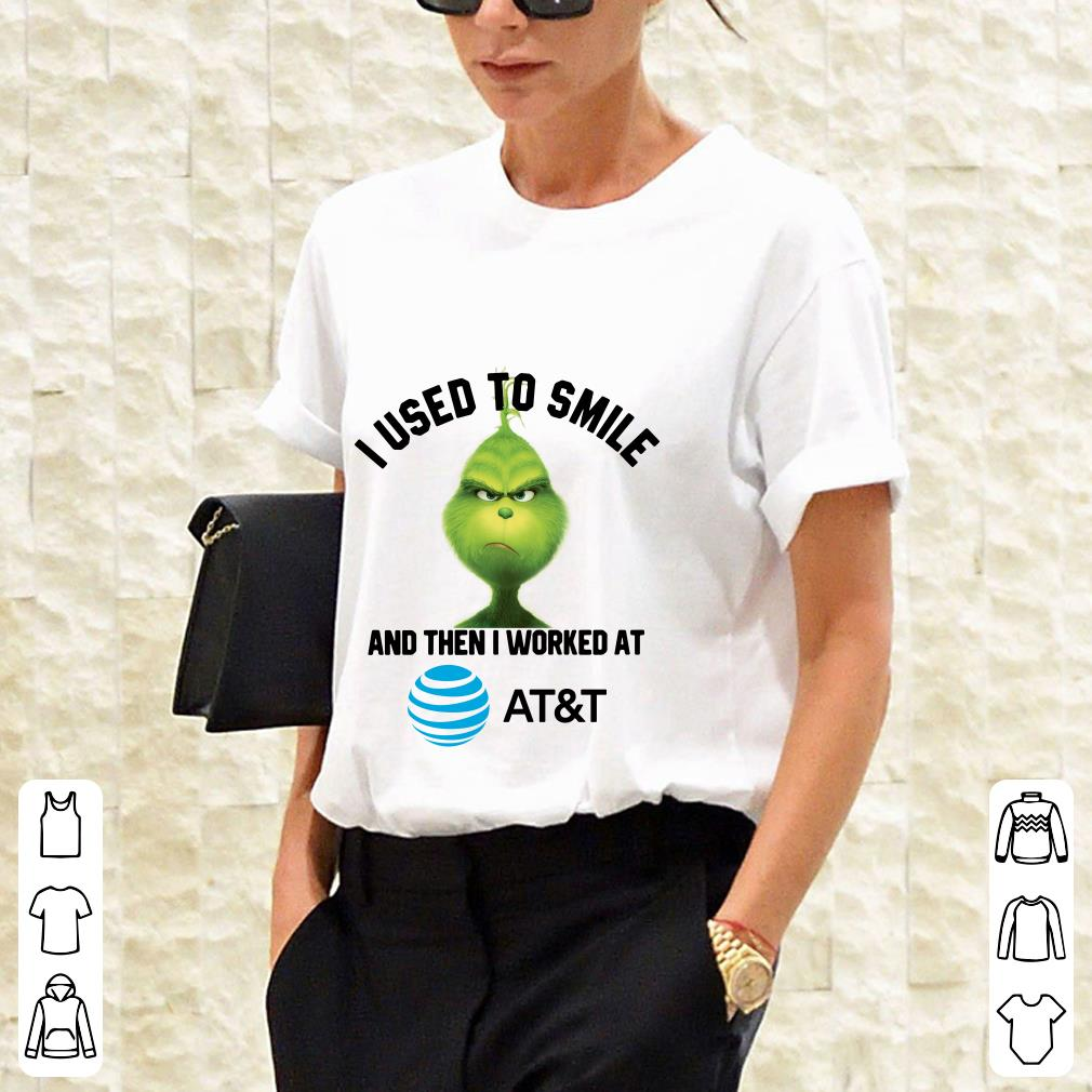 AT&T Grinch I used to smile and then I worked at AT&T shirt