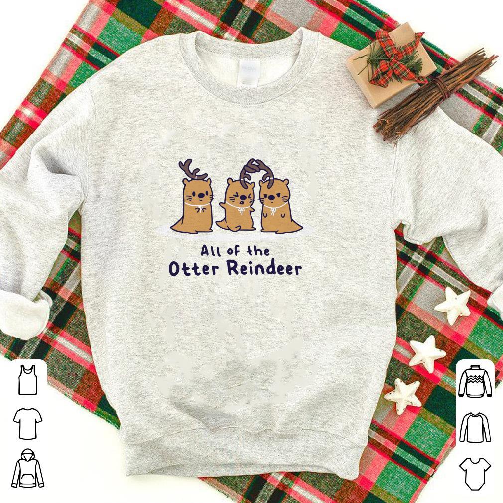 https://premiumleggings.net/images/2018/11/All-of-the-otter-reindeer-shirt_4.jpg