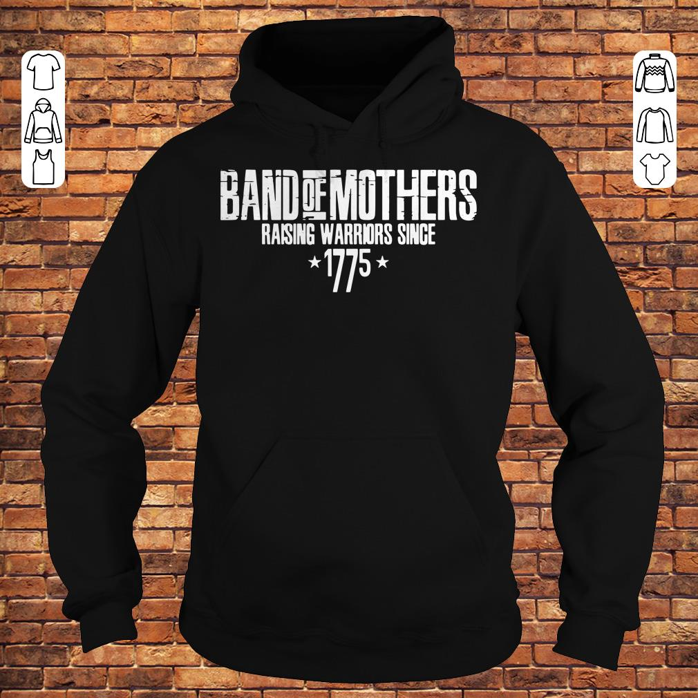 Band of mothers raising warriors since 1775 shirt Hoodie