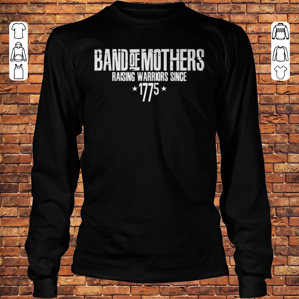 Band of mothers raising warriors since 1775 shirt Longsleeve Tee Unisex