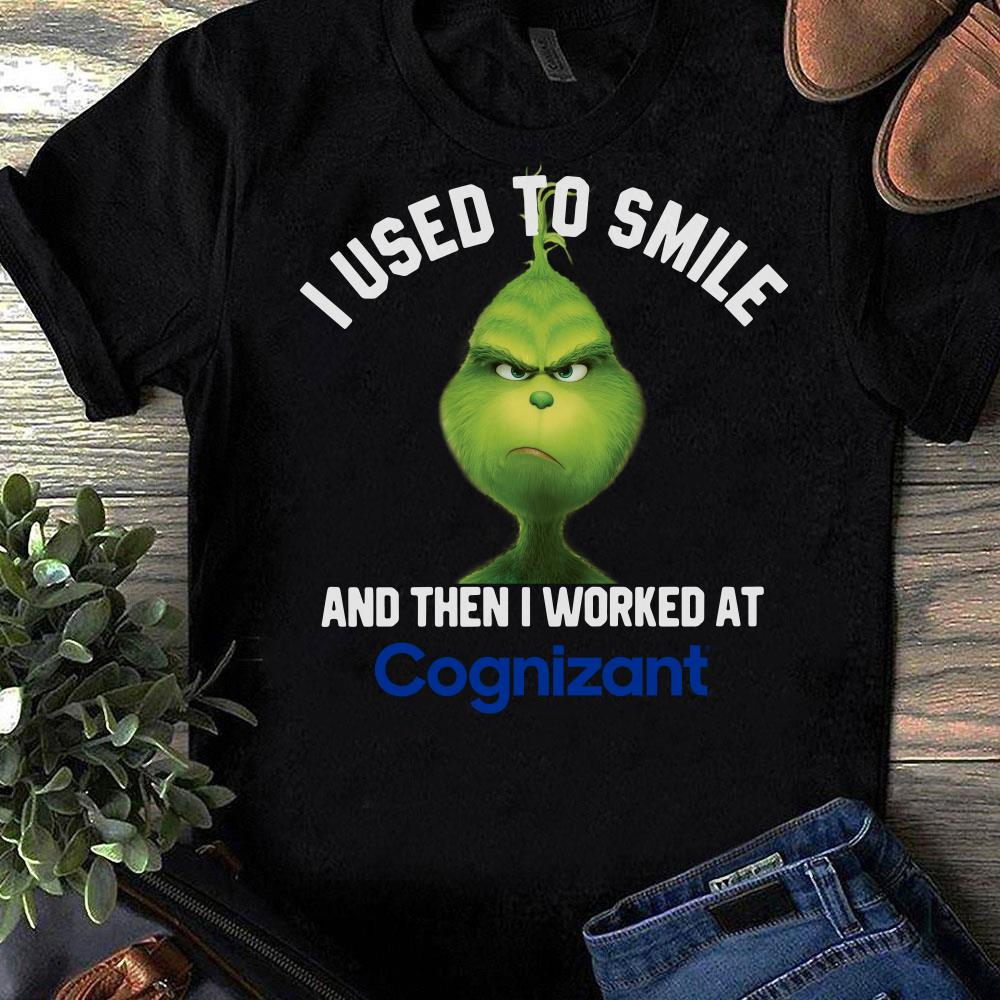 Cognizant's Grinch I used to smile and then I worked at Cognizant's shirt