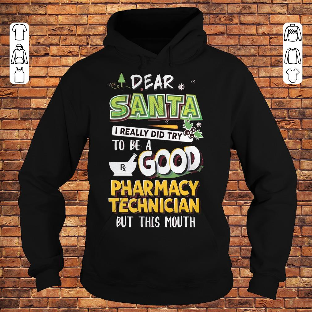 Dear santa I really did try to be a good pharmacy technician but this mouth shirt