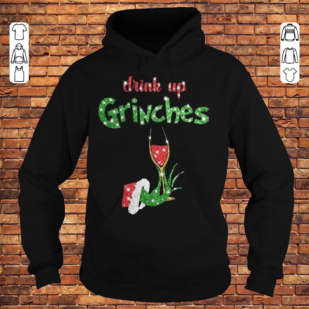 Drink up grinches wine shirt Hoodie