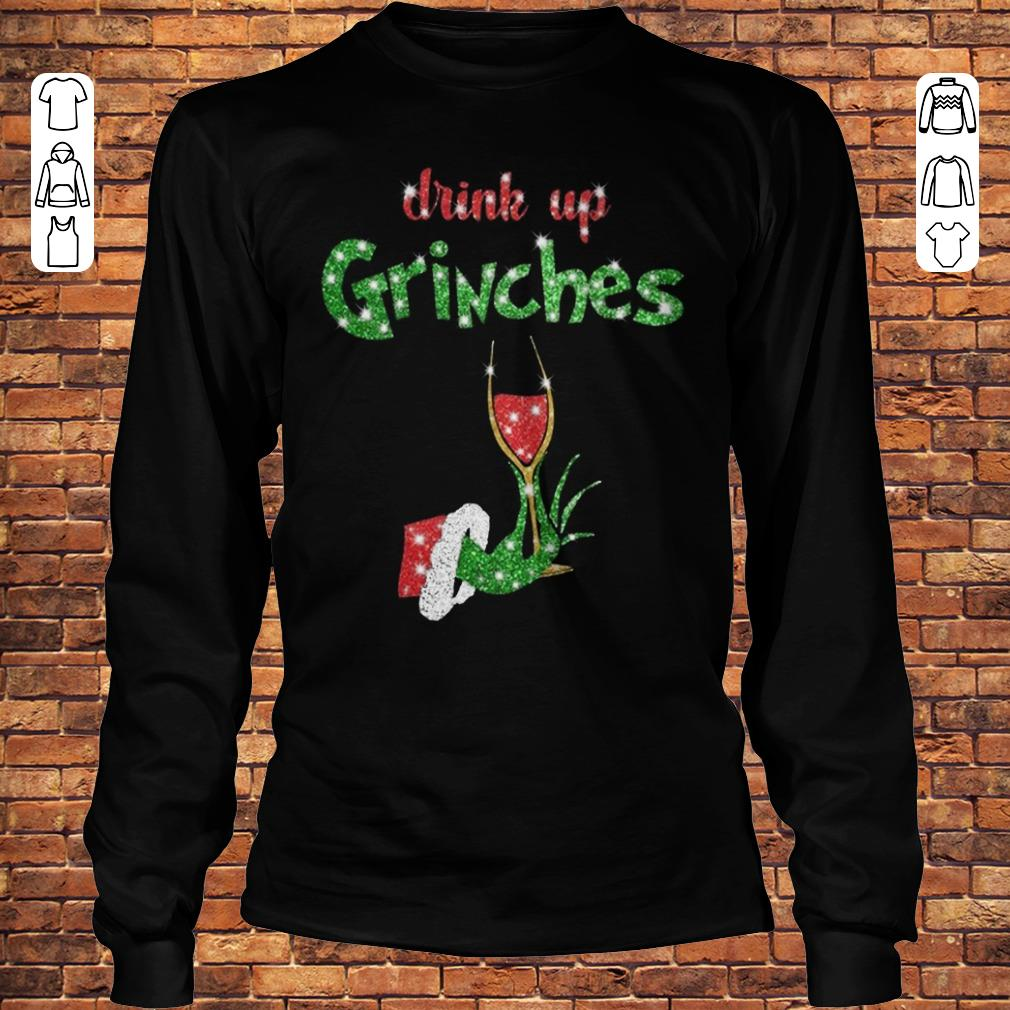 Drink up grinches wine shirt Longsleeve Tee Unisex