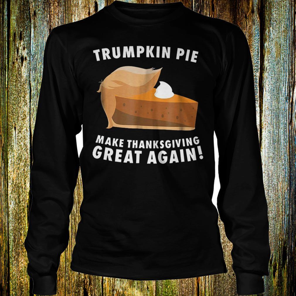 Funny Trumpkin pie make thanksgiving great again shirt Longsleeve Tee Unisex