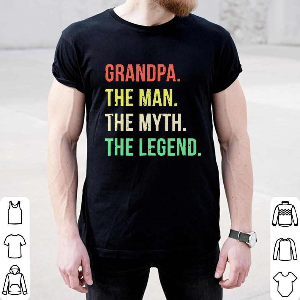 Grandpa The Man The Myth The Legend shirt