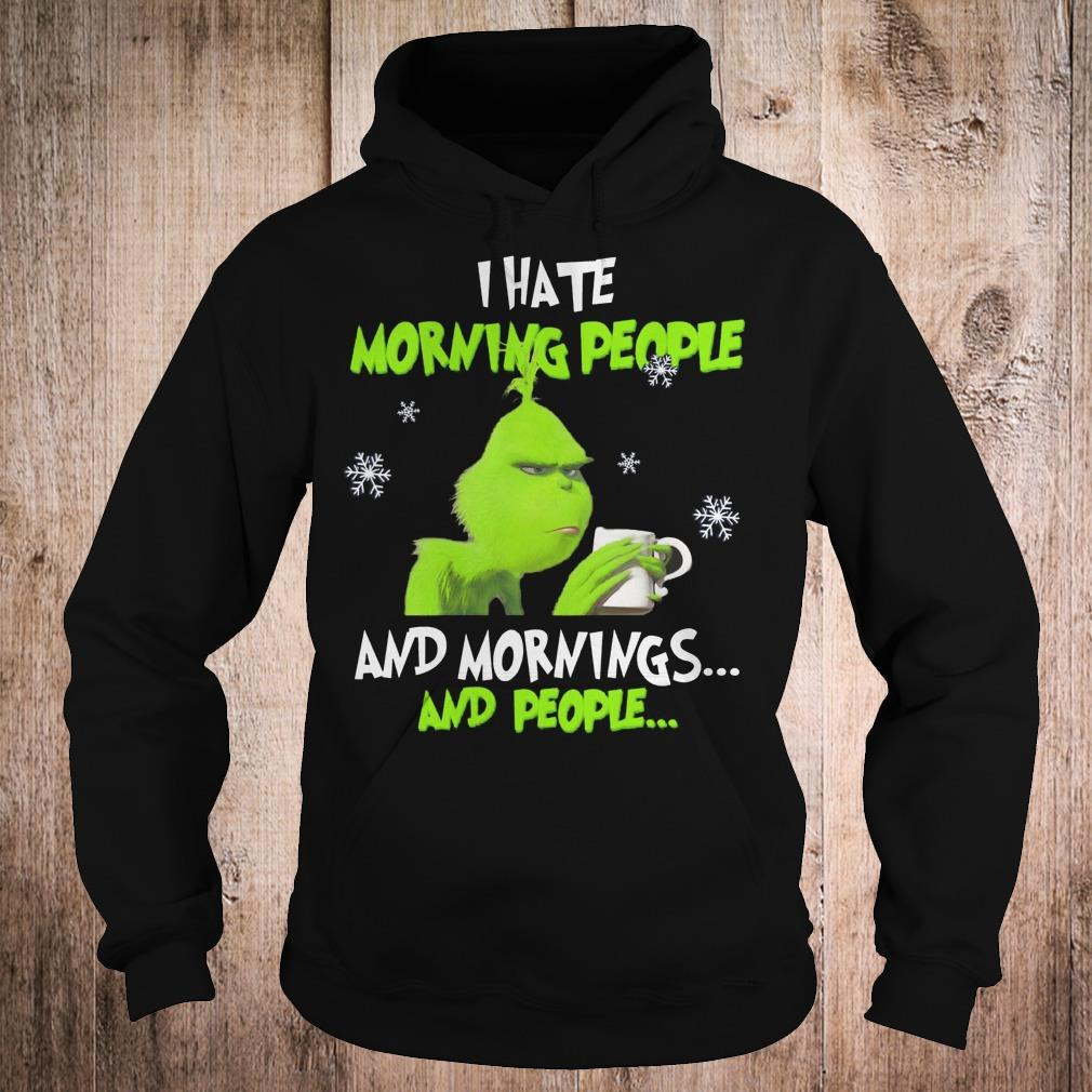 Grinch I hate morning people shirt Hoodie