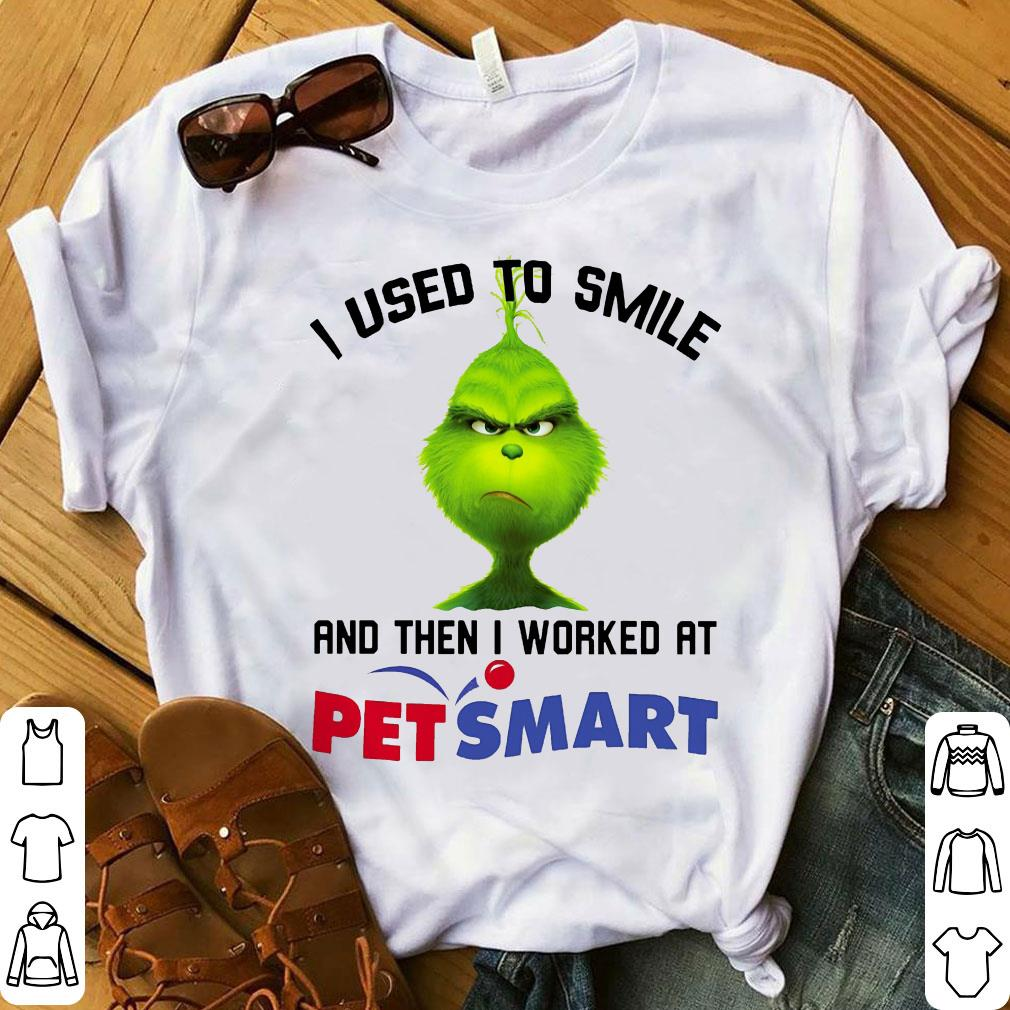 Grinch I used to smile and then I worked at PetSmart shirt