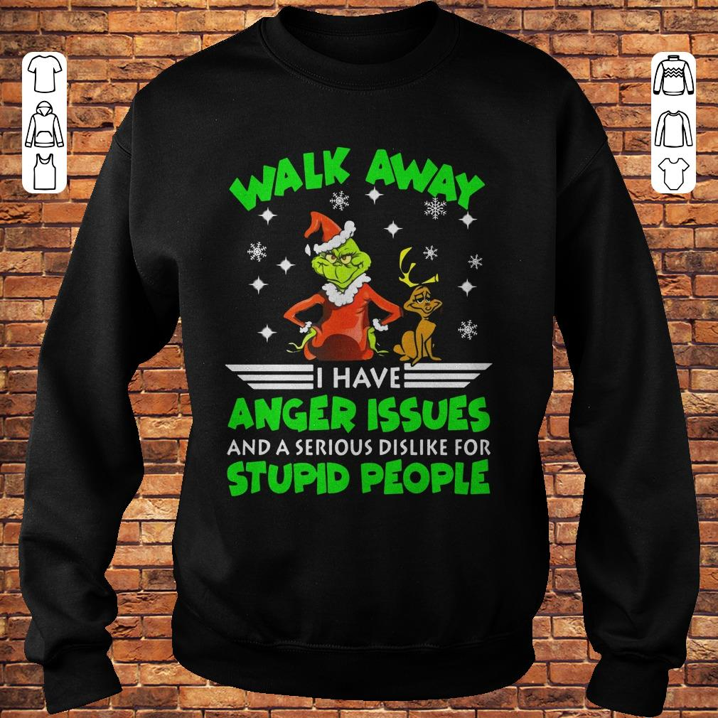 https://premiumleggings.net/images/2018/11/Grinch-Walk-Away-I-Have-Anger-Issues-And-A-Serious-Dislike-For-Stupid-People-Shirt-Sweatshirt-Unisex.jpg