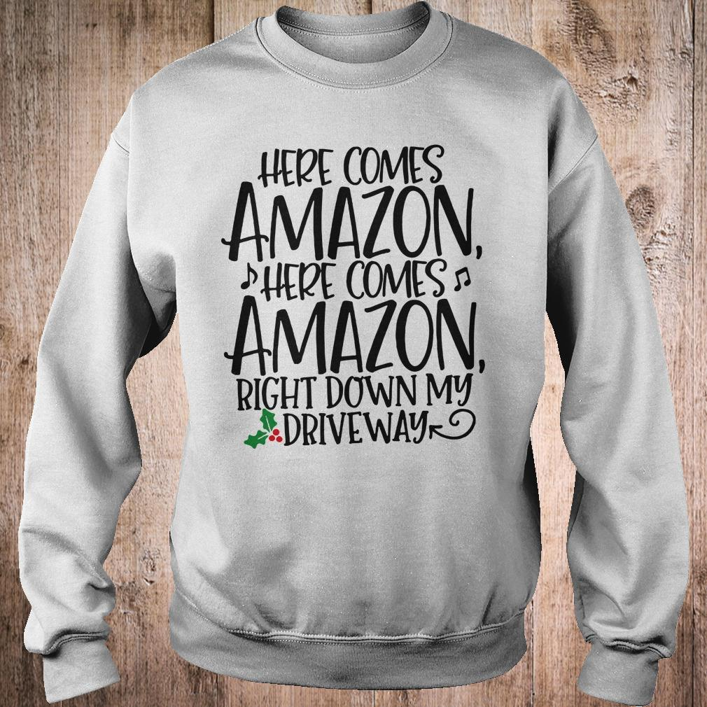 Here comes Amazon Right down my driveway shirt 1