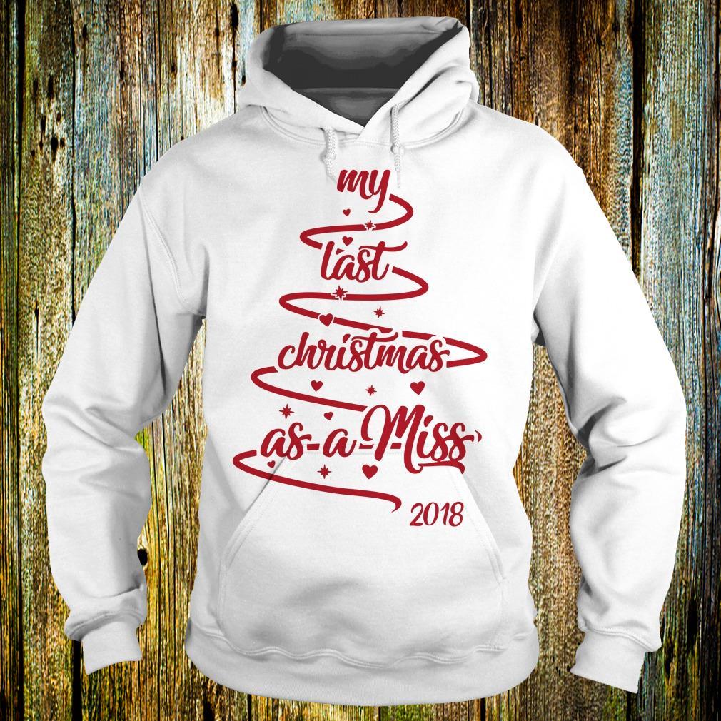 Hot Christmas tree my last christmas as a miss shirt Hoodie