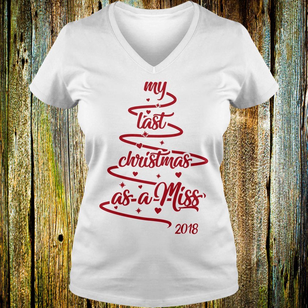 Hot Christmas tree my last christmas as a miss shirt Ladies V-Neck