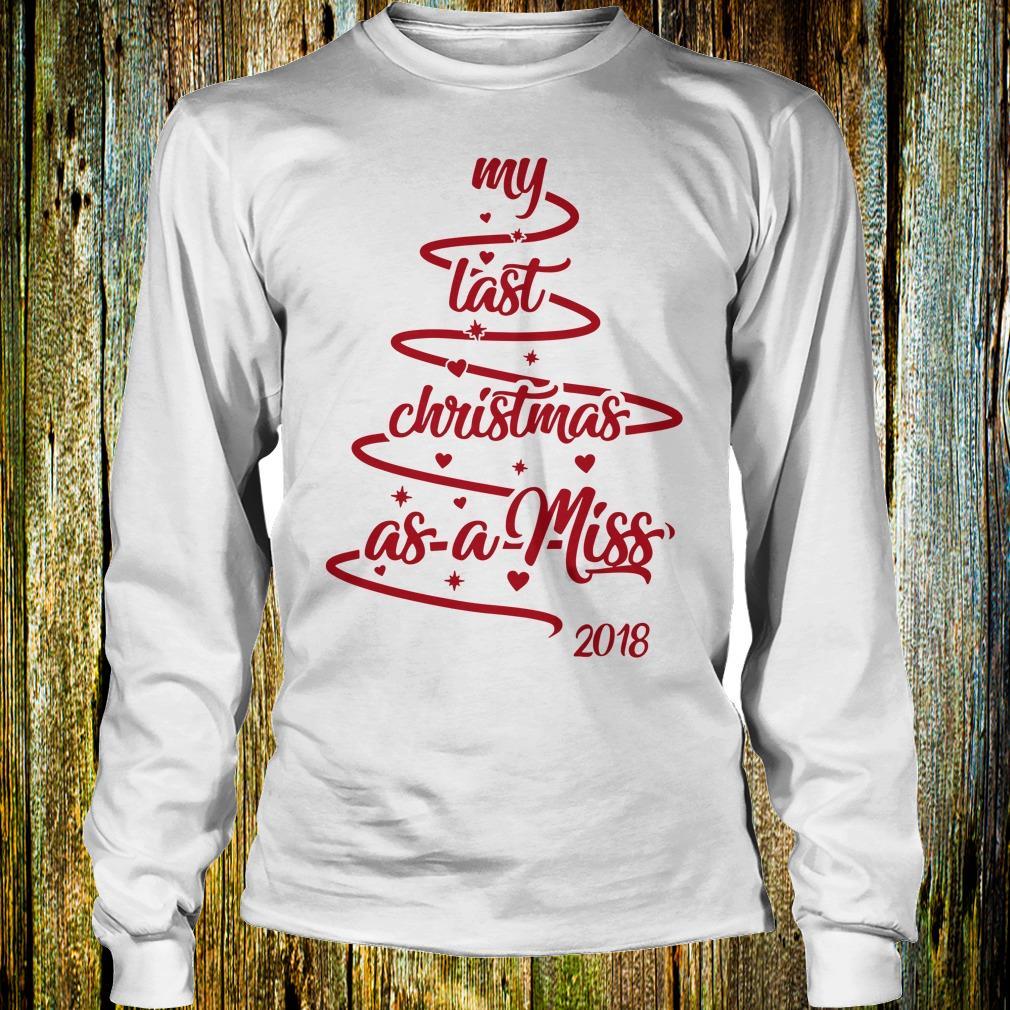 Hot Christmas tree my last christmas as a miss shirt Longsleeve Tee Unisex