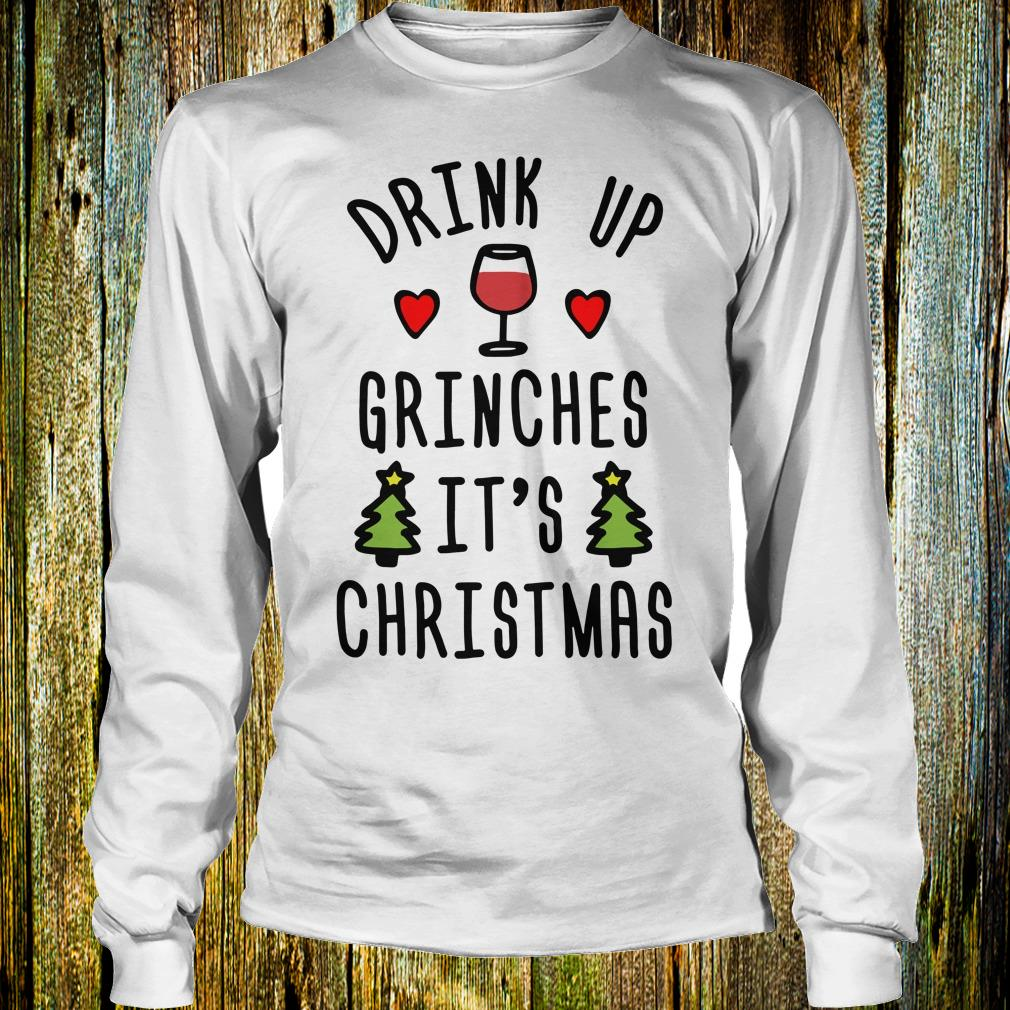 Hot It's Christmas drink up Grinches Shirt Longsleeve Tee Unisex