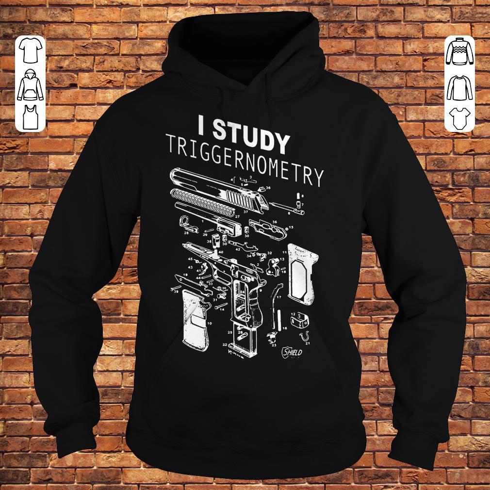 I Study Triggernometry shirt Hoodie