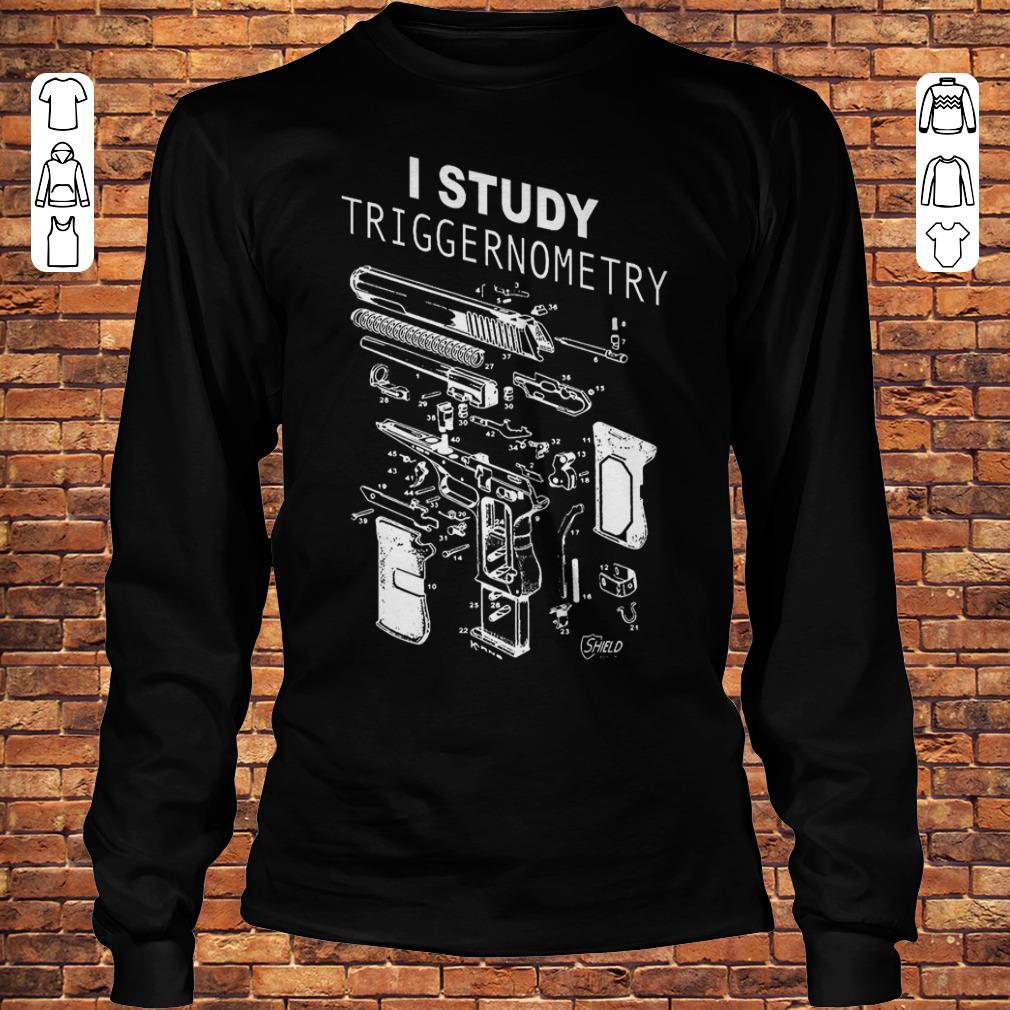 I Study Triggernometry shirt Longsleeve Tee Unisex