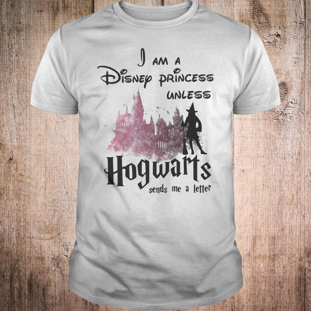 I am a disney princess unless Hogwarts sends me a letter shirt Classic Guys / Unisex Tee