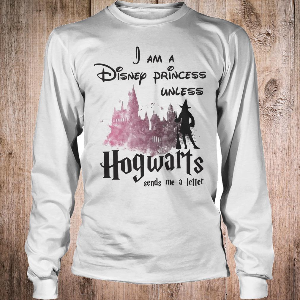 I am a disney princess unless Hogwarts sends me a letter shirt Longsleeve Tee Unisex